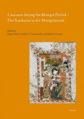 Caucasus during the Mongol Period - Der Kaukasus in der Mongolenzeit