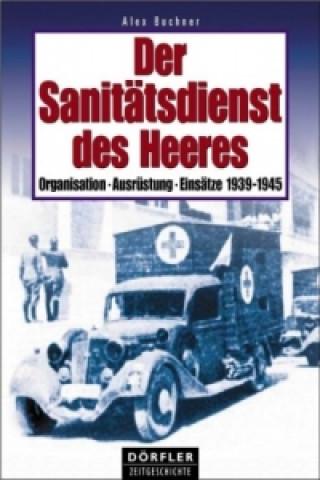 Der Sanitätsdienst des Heeres 1939-1945
