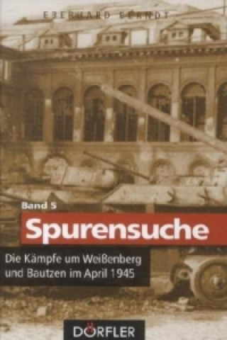 Die Kämpfe um Weißenberg und Bautzen im April 1945