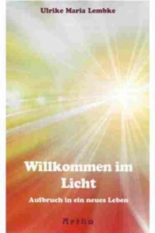 Willkommen im Licht