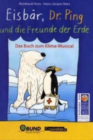 Eisbär, Dr. Ping und die Freunde der Erde