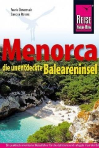 Reise Know-How Reiseführer Menorca, die andere Baleareninsel 1 Kte.