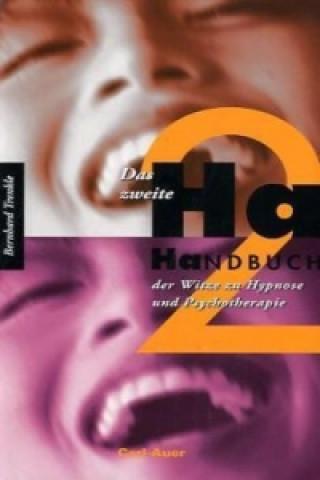 Das zweite Ha-Handbuch der Witze zu Hypnose und Psychotherapie