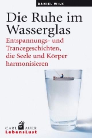 Die Ruhe im Wasserglas