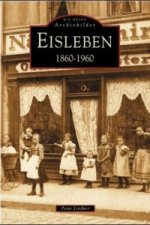 Eisleben 1860-1960