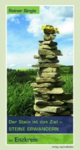 Der Stein ist das Ziel