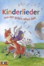 Kinderlieder aus der guten alten Zeit, m. Audio-CD