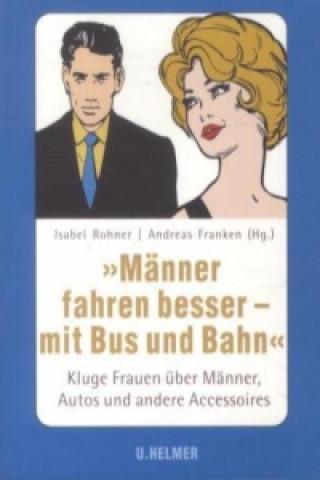 »Männer fahren besser - mit Bus und Bahn«