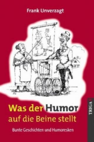 Was der Humor auf die Beine stellt