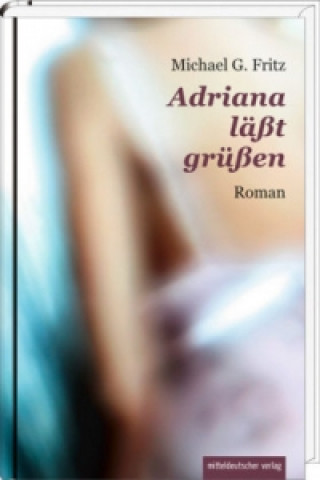 Adriana läßt grüßen
