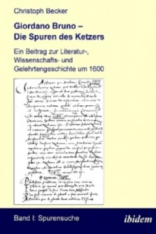Giordano Bruno - Die Spuren des Ketzers, 3 Bde.