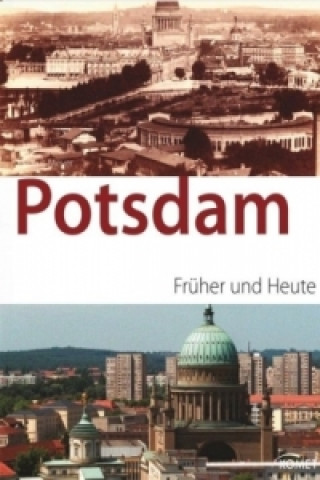 Potsdam, Früher und Heute