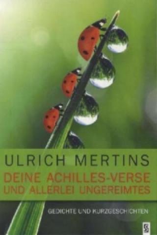 Deine Achilles-Verse und allerlei Ungereimtes