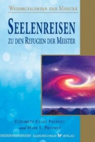 Seelenreisen zu den Refugien der Meister