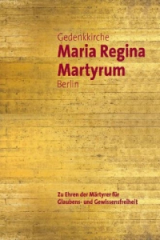 Gedenkkirche Maria Regina Martyrum Berlin