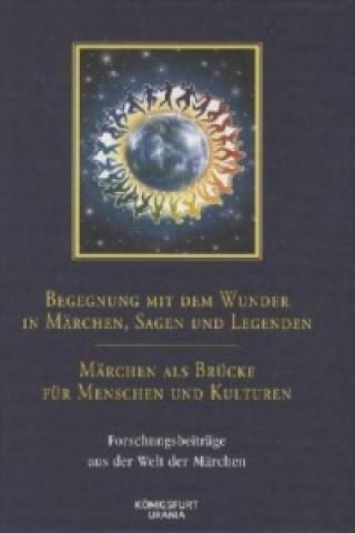 Begegnung mit dem Wunder in Märchen, Sagen und Legenden - Märchen als Brücke für Menschen und Kulturen