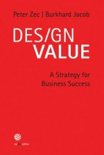Design Value - A Strategy For Business Success. Der Designwert - Eine neue Strategie der Unternehmensführung, English Edition