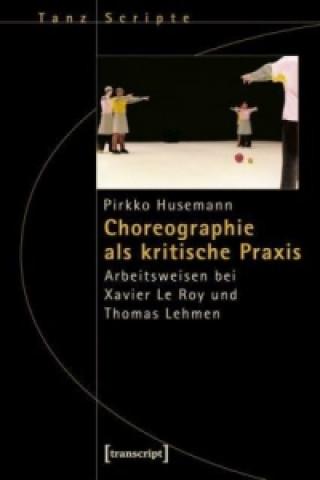 Choreographie als kritische Praxis