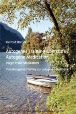 Autogenes Training Oberstufe / Autogene Meditation