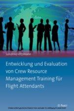 Entwicklung und Evaluation von Crew Resource Management Training für Flight Attendants