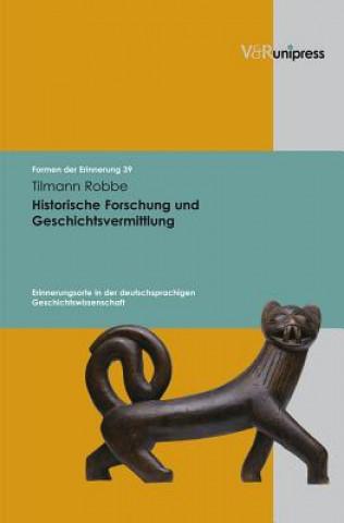 Historische Forschung und Geschichtsvermittlung