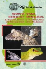Geckos Madagaskars, der Seychellen, Komoren und Maskarenen. Geckos of Madagascar, the Seychelles, Comoros and Mascarene Islands