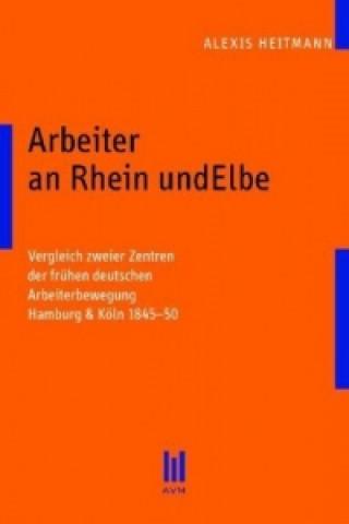Arbeiter an Rhein und Elbe