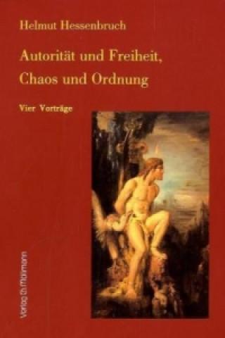 Autorität und Freiheit, Chaos und Ordnung