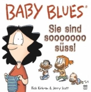 Baby Blues, Sie sind sooooooo süß?