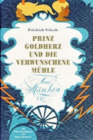 Prinz Goldherz und die verwunschene Mühle