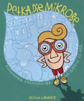 Petka, die Mikrobe
