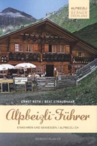 Alpbeizli-Führer Berner Oberland