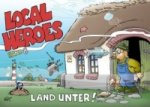 Local Heroes - Land unter