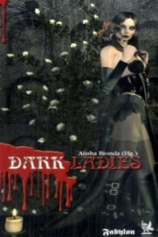 Dark Ladies. Bd.1