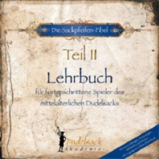 Die Sackpfeifen-Fibel, Lehrbuch für fortgeschrittene Spieler des mittelalterlichen Dudelsacks
