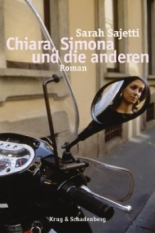 Chiara, Simona und die anderen