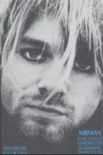 Nirvana, Kurt Cobain, Courtney Love, In eigenen Worten