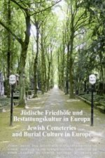Jüdische Friedhöfe und Bestattungskultur in Europa. Jewish Cemeteries and Burial Culture in Europe