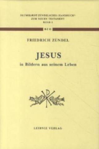 Jesus - in Bildern aus seinem Leben