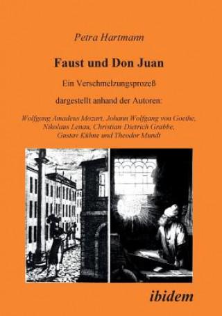 Faust und Don Juan. Ein Verschmelzungsprozess, dargestellt anhand der Autoren