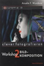 clever fotografieren. Workshop.2