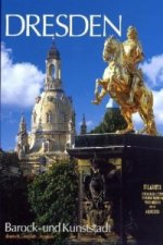 Dresden, Barock- und Kunststadt. Dresden, Baroque city of the Arts. Dresde, Ville Baroque et des Arts