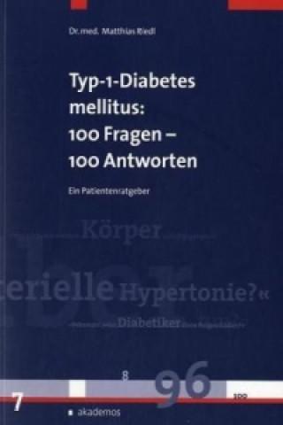 Typ-1-Diabetes mellitus: 100 Fragen - 100 Antworten