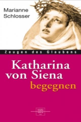 Katharina von Siena begegnen