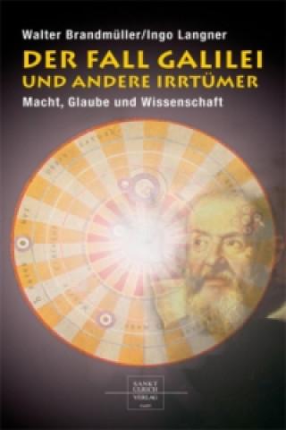 Der Fall Galilei und andere Irrtümer
