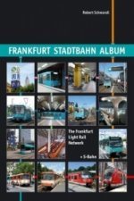Frankfurt Stadtbahn Album. The Frankfurt Light Rail Network