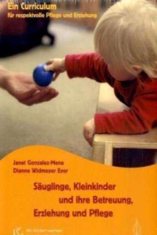 Säuglinge, Kleinkinder und ihre Betreuung, Erziehung und Pflege
