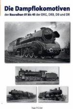 Die Dampflokomotiven der Baureihen 01 bis 45 der DRG, DRB, DB und DR