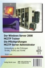 Der Windows Server 2008 MCITP Trainer - Die Pflichtprüfungen MCITP Server Administrator, 3 Bde.