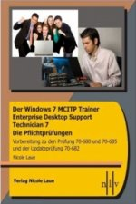 Der Windows 7 MCITP Trainer Enterprise Desktop Support Technician 7 - Die Pflichtprüfungen